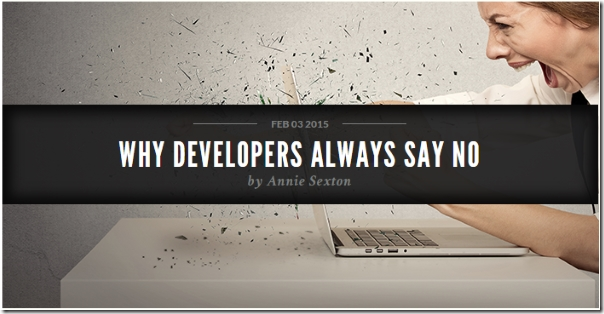 http://www.dtelepathy.com/blog/business/why-developers-always-say-no
