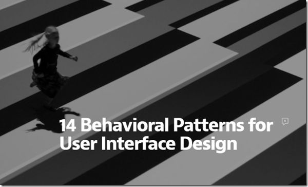 https://medium.com/@mariliaferreira/14-behavioral-patterns-for-user-interface-design-f08c5034ef83